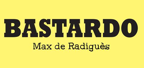 """""""Bastardo"""" de Max de Radiguès"""