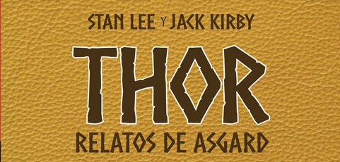 """Thor. Relatos de Asgard"" de Stan Lee y Jack Kirby"